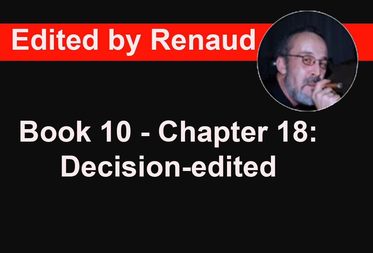 Book 10 - Chapter 18: Decision-edited
