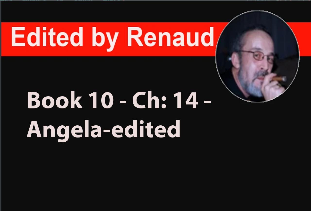 Book 10 - Ch: 14 - Angela-edited