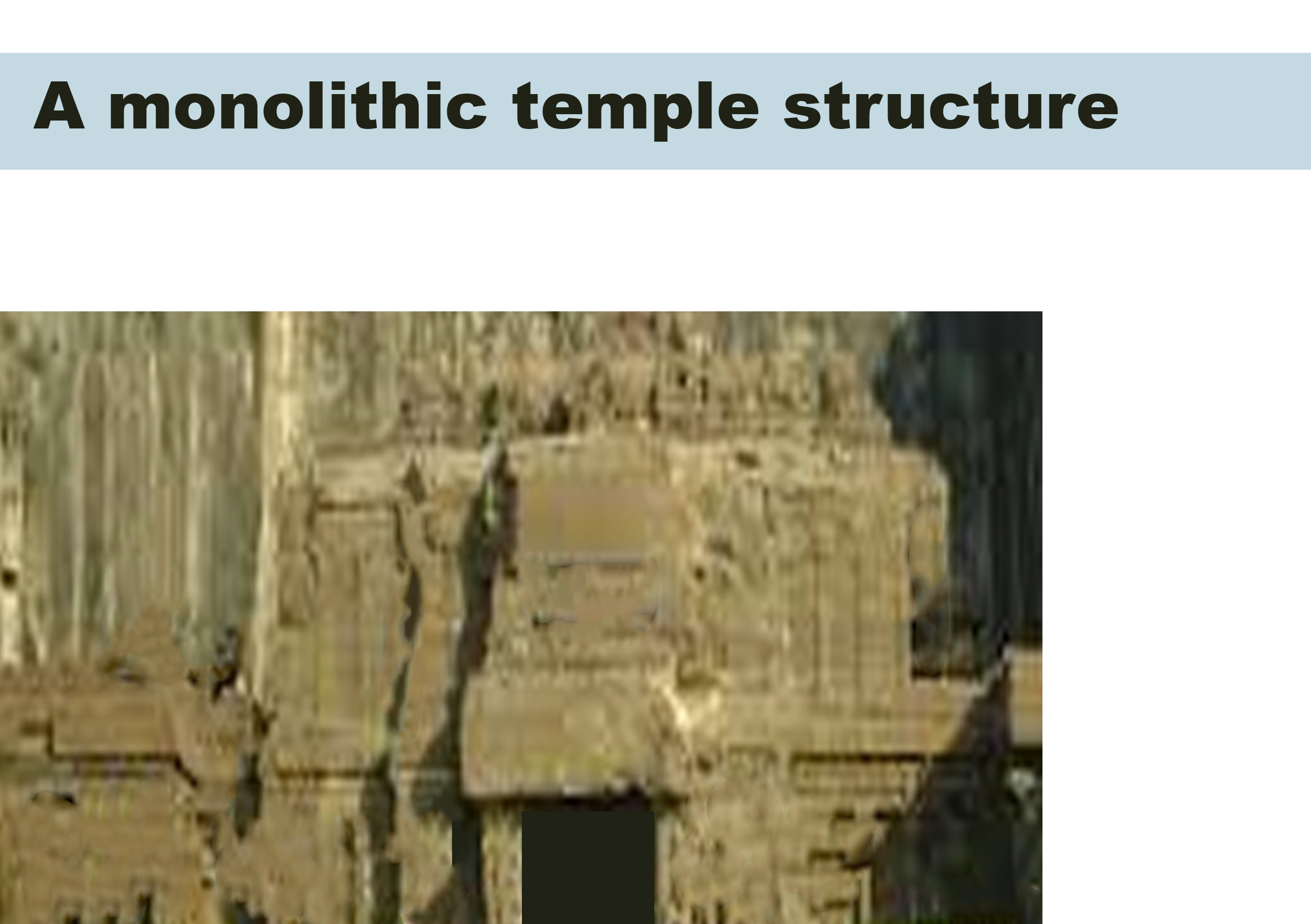 A monolithic temple structure