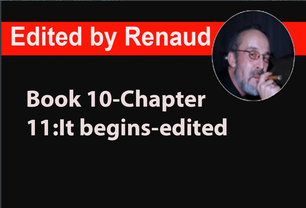 Book 10-Chapter 11:It begins-edited