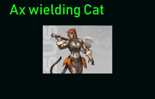 Ax wielding cat