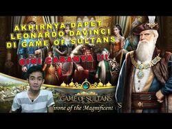 Game of Sultans - Akhirnya dapet Leonardo Davinci, begini cara dapetnya!