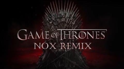Nox - Game Of Thrones (Remix)