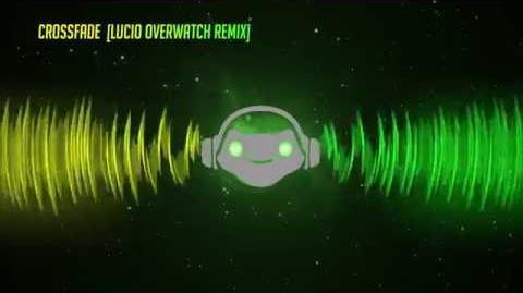Crossfade (Lucio Overwatch Remix)
