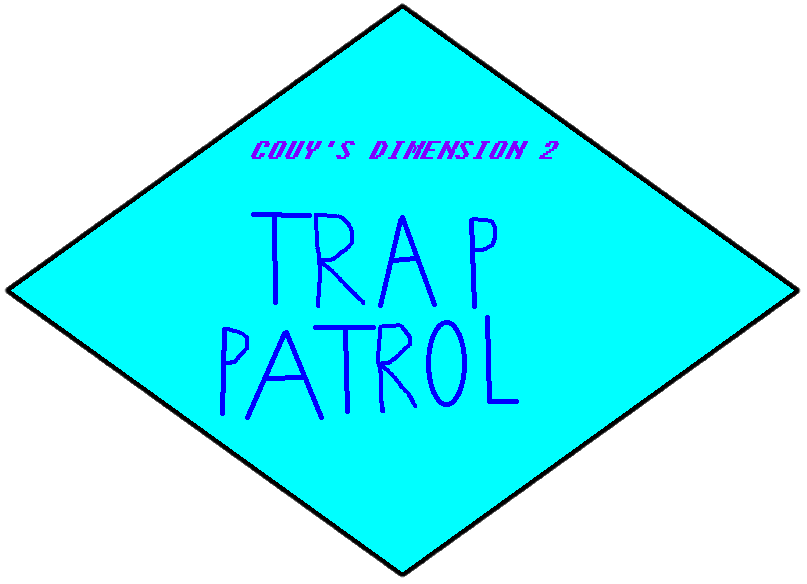 Couy's Dimension 2: Trap Patrol