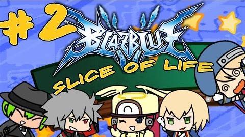 Blazblue Slice of Life Episode 2 - Code RED!