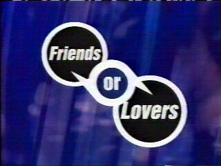 Friends or Lovers