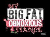 My big fat obnoxious fiance-show.jpg