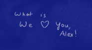 What is We Heart You Alex