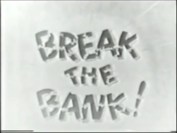 Break the Bank (1)