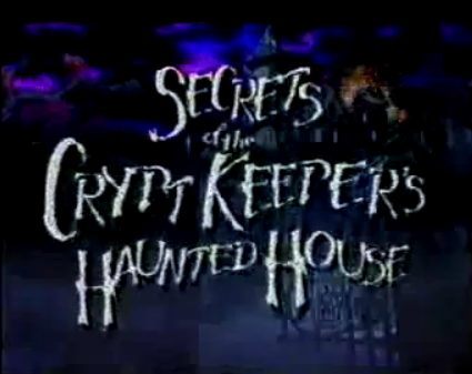 Secrets of the Cryptkeeper's Haunted House