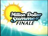 Million Dollar Summer Finale