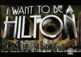 I want to be a hilton.jpg