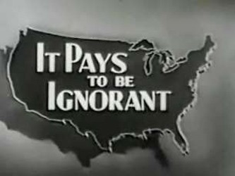 It Pays to Be Ignorant
