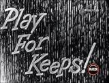 Play For Keeps!.jpg