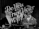 Do You Trust Your Wife?