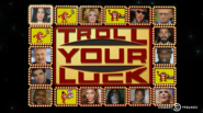 @Midnight Troll Your Luck The Big Board