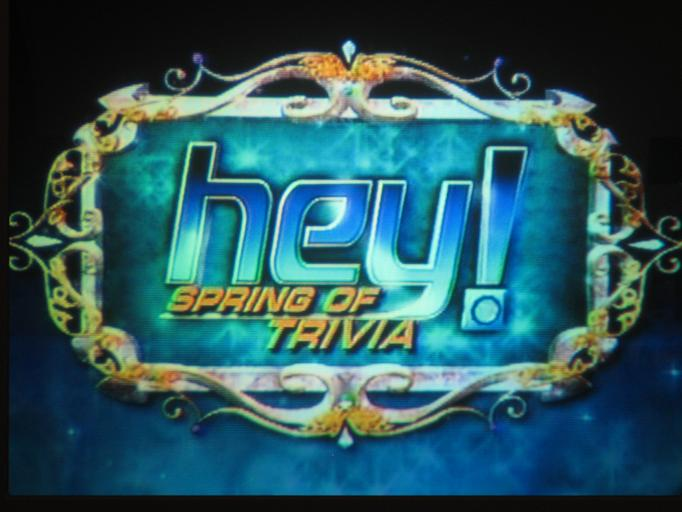 Hey! Spring of Trivia