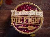 Thanksgiving Pie Fight