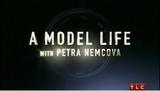 A Model Life wih Petra Nemcova.png