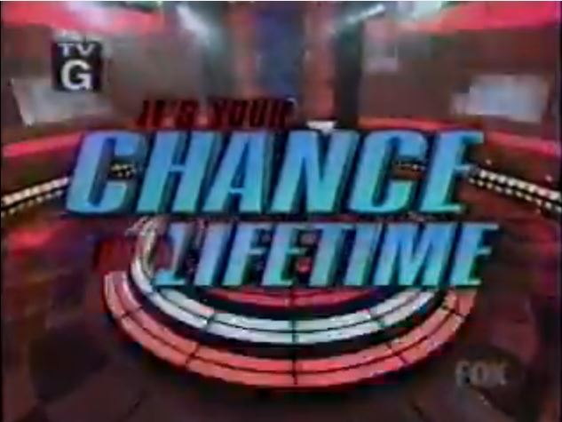 It's Your Chance of a Lifetime