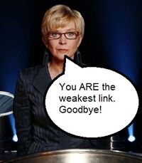 You ARE the weakest link. Goodbye!.jpg