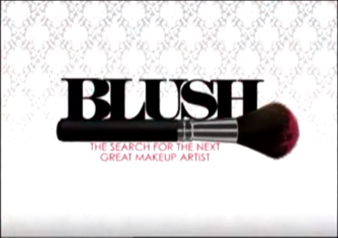 Blush: The Search for the Next Great Makeup Artist