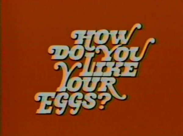 How Do You Like Your Eggs?