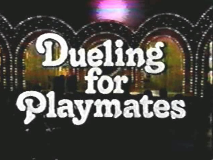 Dueling for Playmates
