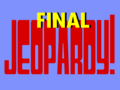Jeopardy! Round 3 Final Jeopardy! Round