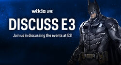 DISCUSS AND CHAT E3 WIKIA.jpg
