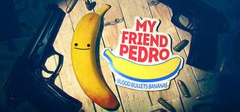 My Friend Pedro.jpg