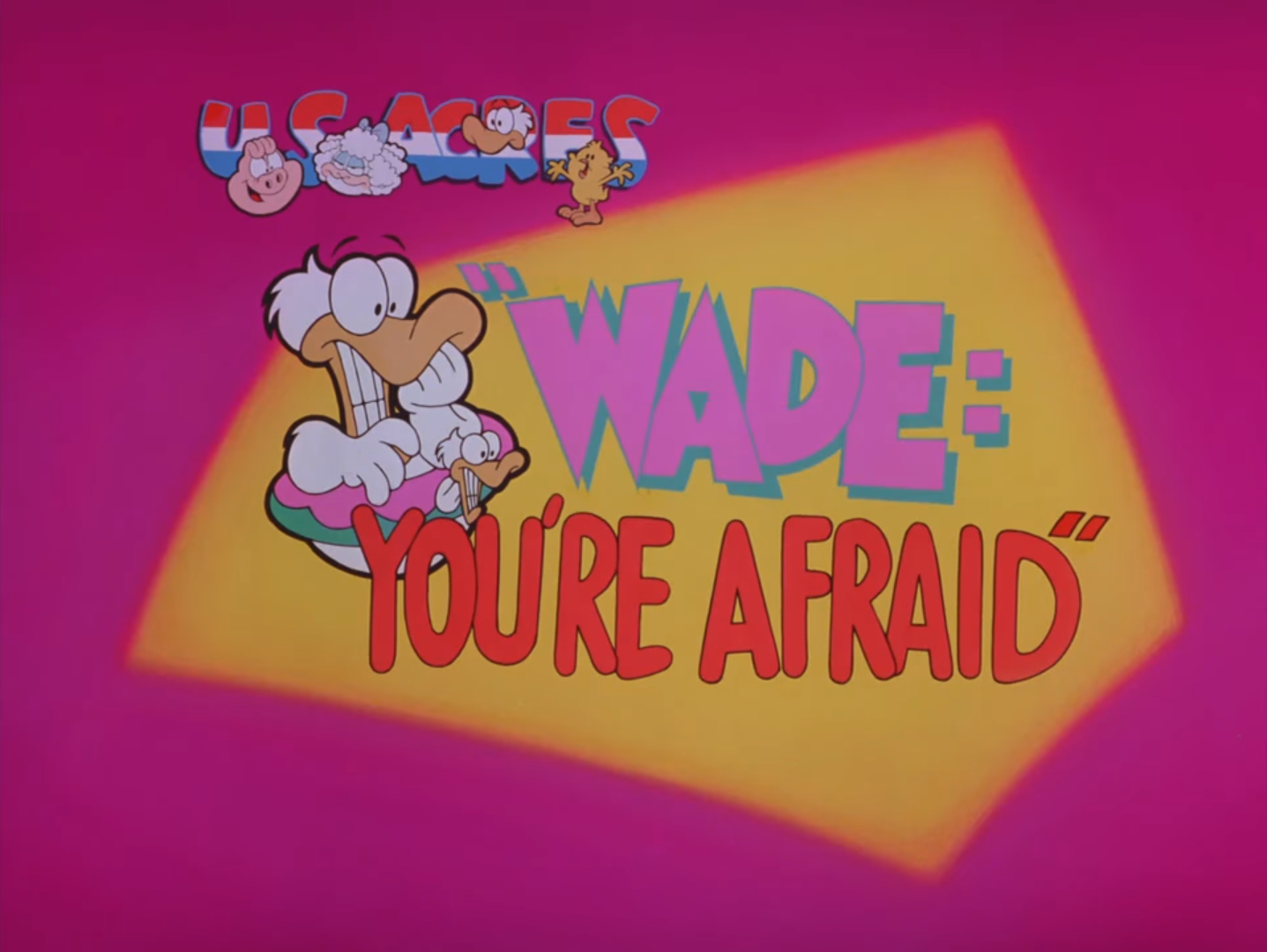 Wade: You're Afraid