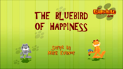 The Bluebird of Happiness Title Card.png