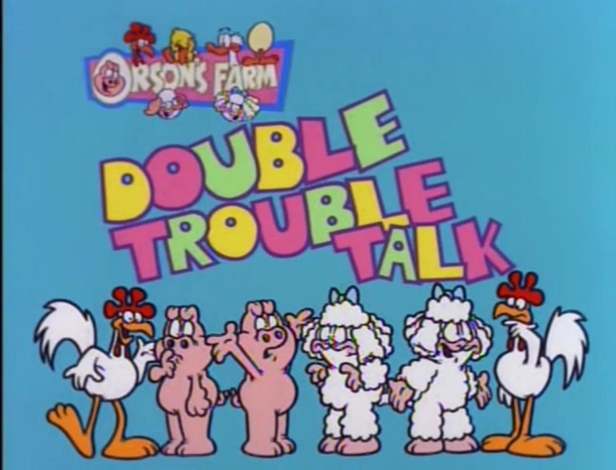 Double Trouble Talk