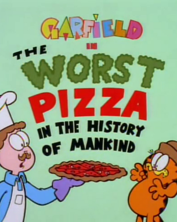 The Worst Pizza In The History Of Mankind Garfield Wiki Fandom