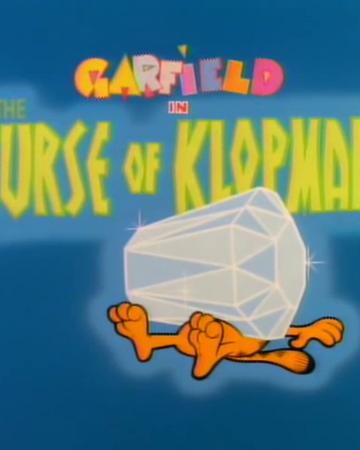 The Curse Of Klopman Garfield Wiki Fandom