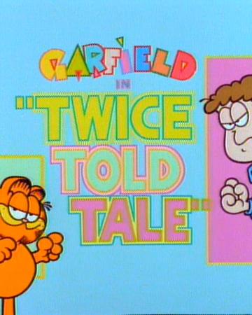 Twice Told Tale Garfield Wiki Fandom