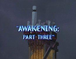 Awakening Part Three