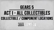 Gears 5 Act 1 All Collectibles Components Locations Guide - Collectibles Components Walkthrough