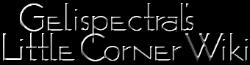 Gelispectral's Little Corner Wiki
