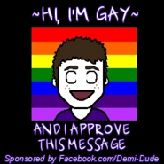Hi, I'm Gay And I Approve This Message