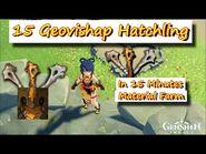 15 Geovishap Hatchling in 15 Minutes
