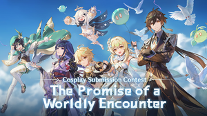 """""""The Promise of a Worldly Encounter"""" Cosplay Submission Contest"""