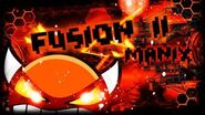 Fusion II by Manix648 (me) - Very Hard Demon- (verified by MaxiS9)