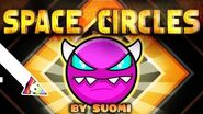 """""""SPACE CIRCLES"""" 100% Complete (MEDIUM DEMON) - by Suomi (All Coins) - Geometry Dash 2"""