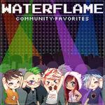 Waterflame Community Favorites.jpg