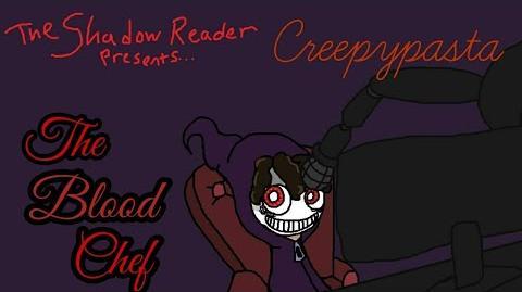"""The Blood Chef"" Creepypasta"