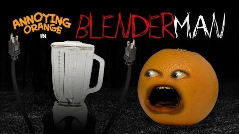 Annoying Orange - Blender Man! Shocktober