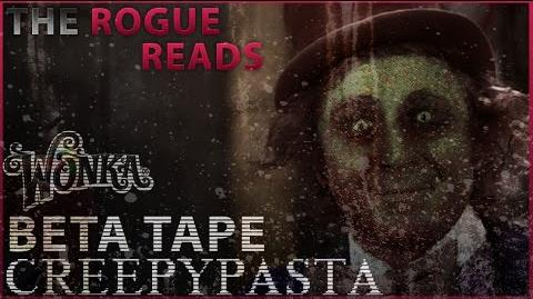 -Creepypasta- Willy Wonka The BETA TAPE! - The Original Story By Roald Dahl - Read By The Rogue